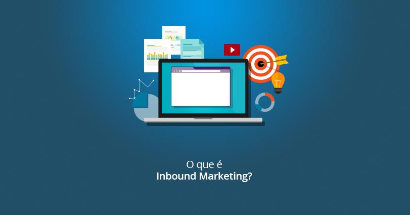 Inbound Marketing - Saiba o que é e como ele funciona