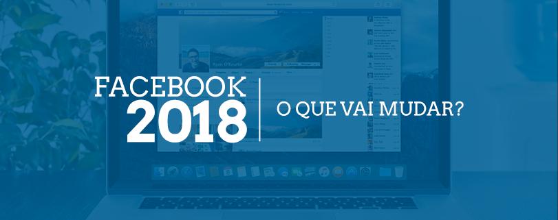 Facebook 2018: Páginas terão alcance reduzido no Feed de Notícias