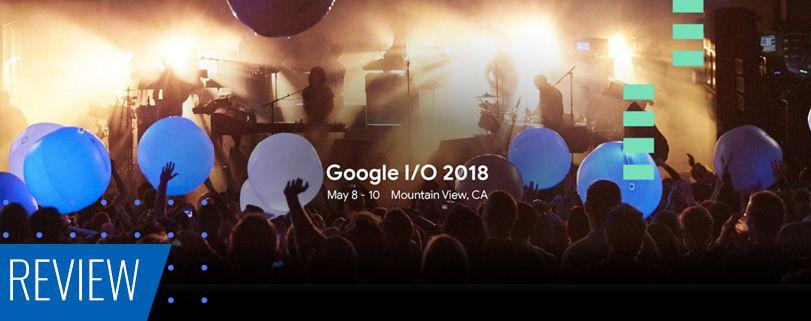 Google I/O 2018: tudo o que você precisa saber 1