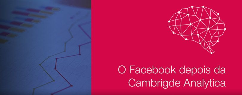 Cambridge Analytica: o que muda no Facebook após escândalo 1